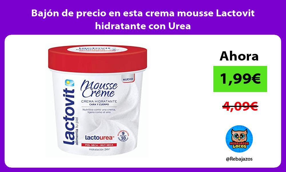Bajon de precio en esta crema mousse Lactovit hidratante con Urea
