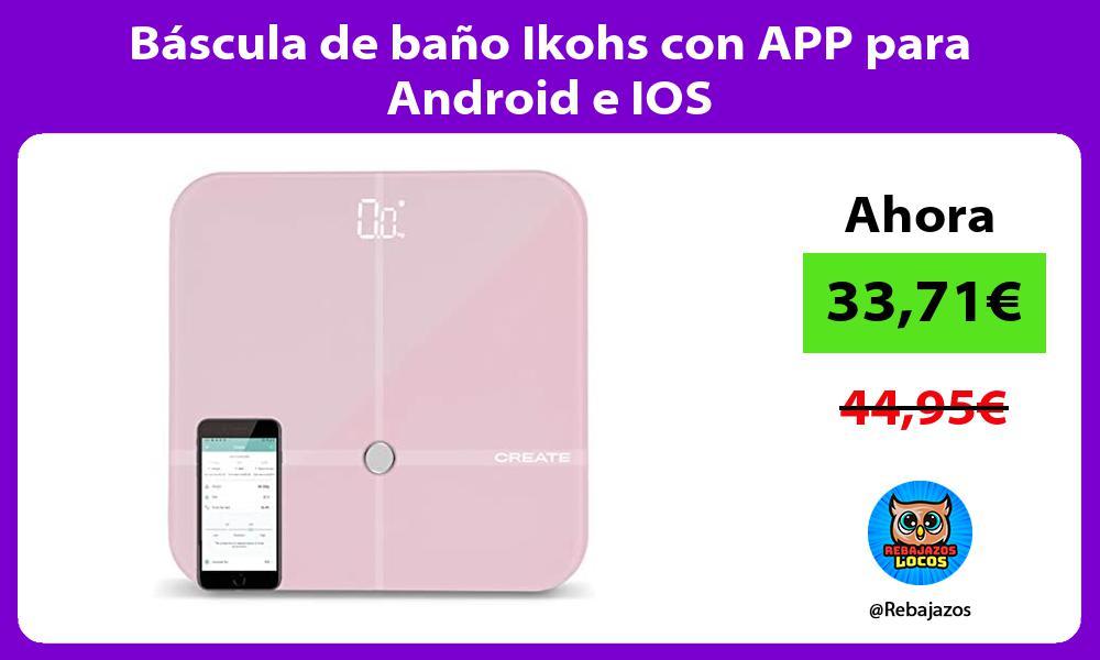 Bascula de bano Ikohs con APP para Android e IOS
