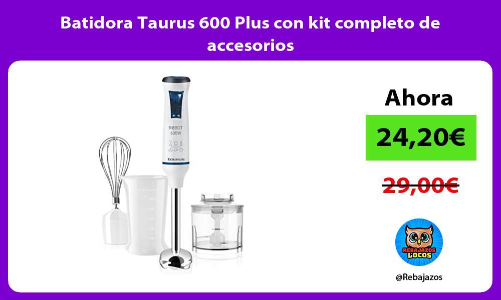 Batidora Taurus 600 Plus con kit completo de accesorios