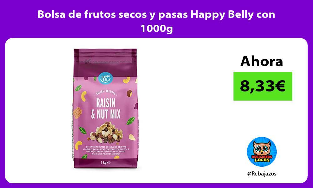 Bolsa de frutos secos y pasas Happy Belly con 1000g