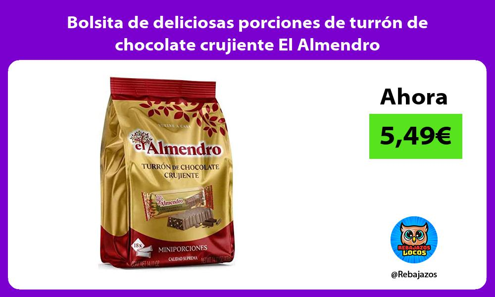 Bolsita de deliciosas porciones de turron de chocolate crujiente El Almendro