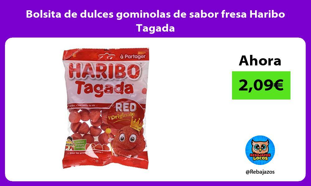 Bolsita de dulces gominolas de sabor fresa Haribo Tagada