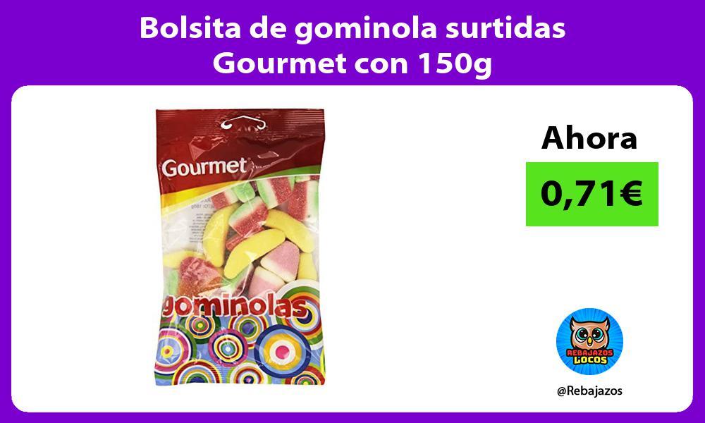Bolsita de gominola surtidas Gourmet con 150g