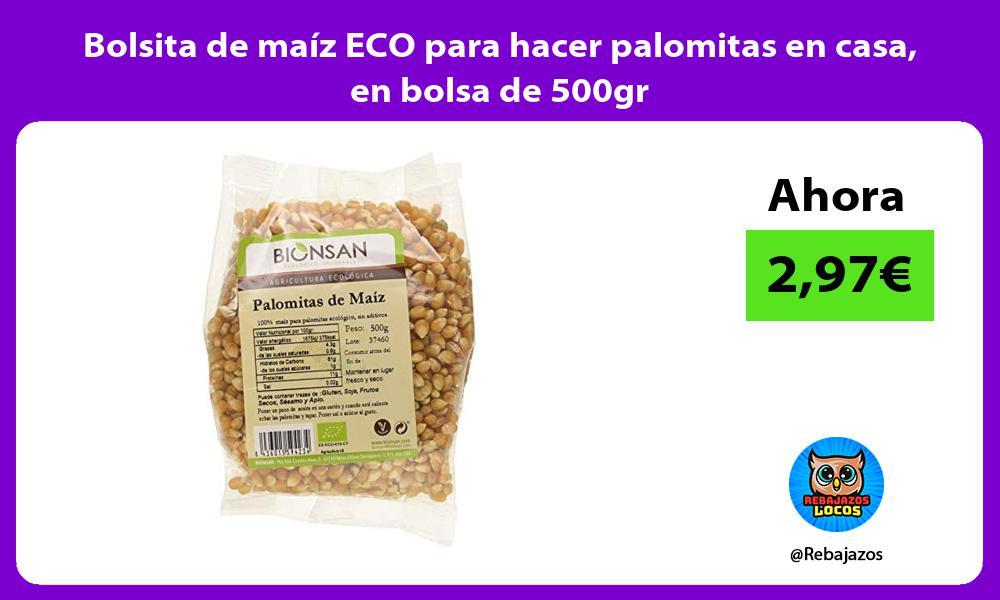 Bolsita de maiz ECO para hacer palomitas en casa en bolsa de 500gr