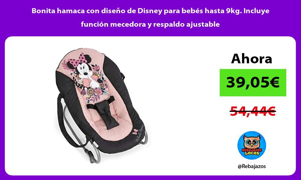 Bonita hamaca con diseno de Disney para bebes hasta 9kg Incluye funcion mecedora y respaldo ajustable