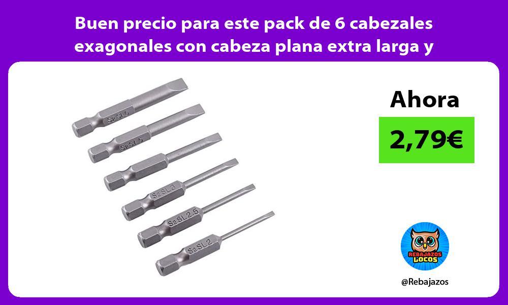 Buen precio para este pack de 6 cabezales exagonales con cabeza plana extra larga y magneticos