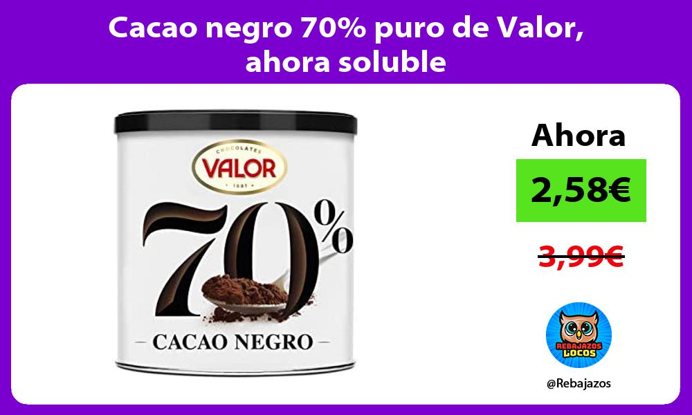 Cacao negro 70 puro de Valor ahora soluble