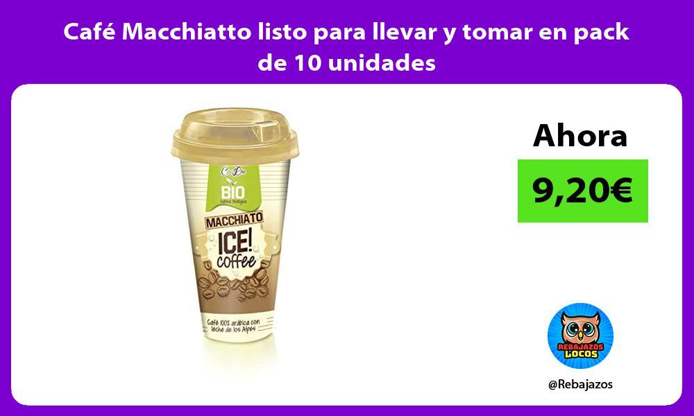 Cafe Macchiatto listo para llevar y tomar en pack de 10 unidades