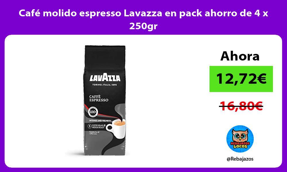 Cafe molido espresso Lavazza en pack ahorro de 4 x 250gr