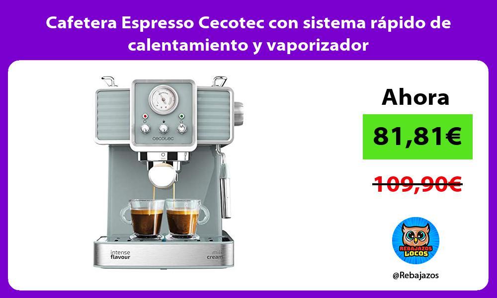 Cafetera Espresso Cecotec con sistema rapido de calentamiento y vaporizador