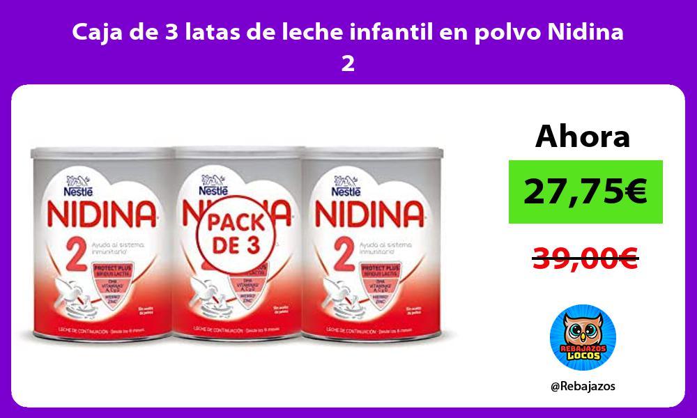 Caja de 3 latas de leche infantil en polvo Nidina 2