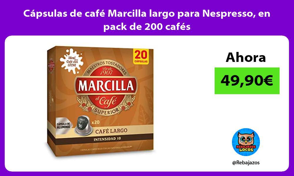 Capsulas de cafe Marcilla largo para Nespresso en pack de 200 cafes
