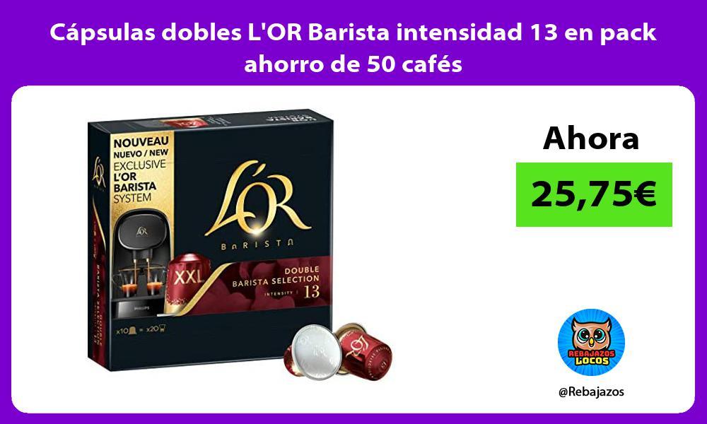 Capsulas dobles LOR Barista intensidad 13 en pack ahorro de 50 cafes