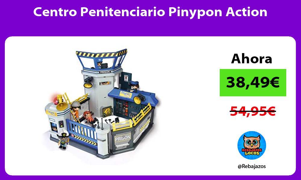 Centro Penitenciario Pinypon Action