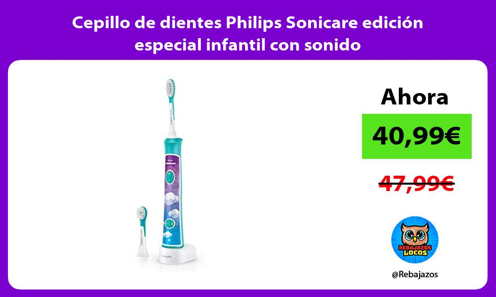Cepillo de dientes Philips Sonicare edicion especial infantil con sonido