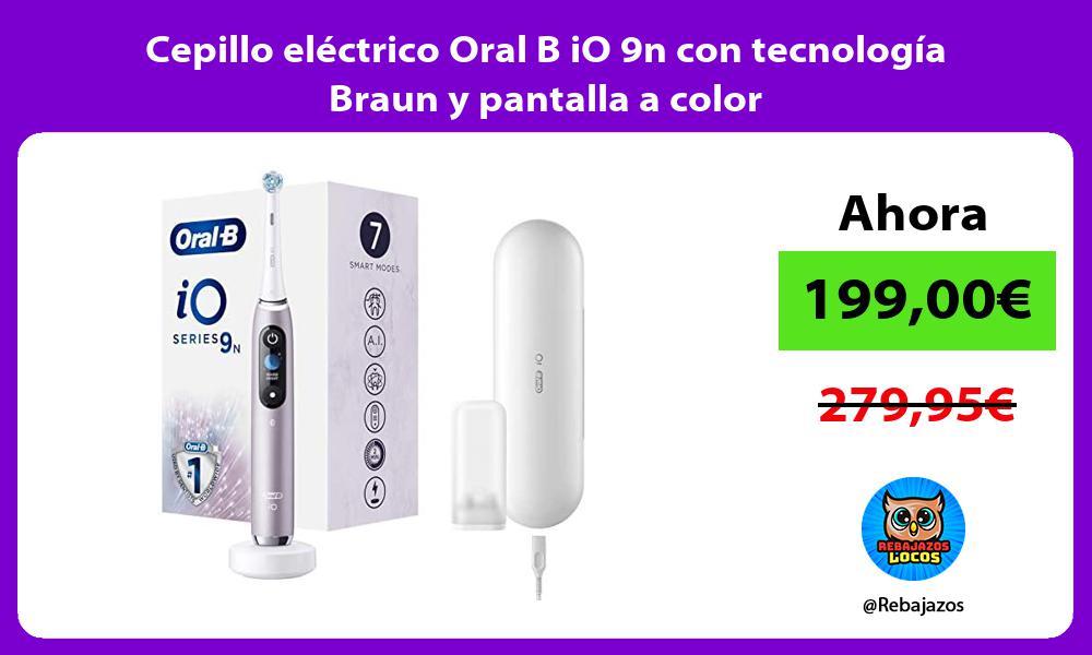 Cepillo electrico Oral B iO 9n con tecnologia Braun y pantalla a color