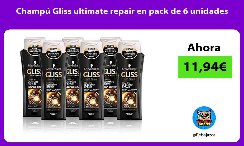 Champu Gliss ultimate repair en pack de 6 unidades