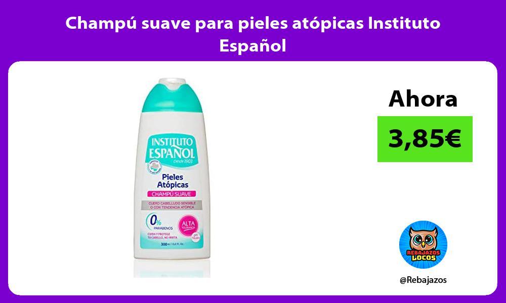 Champu suave para pieles atopicas Instituto Espanol