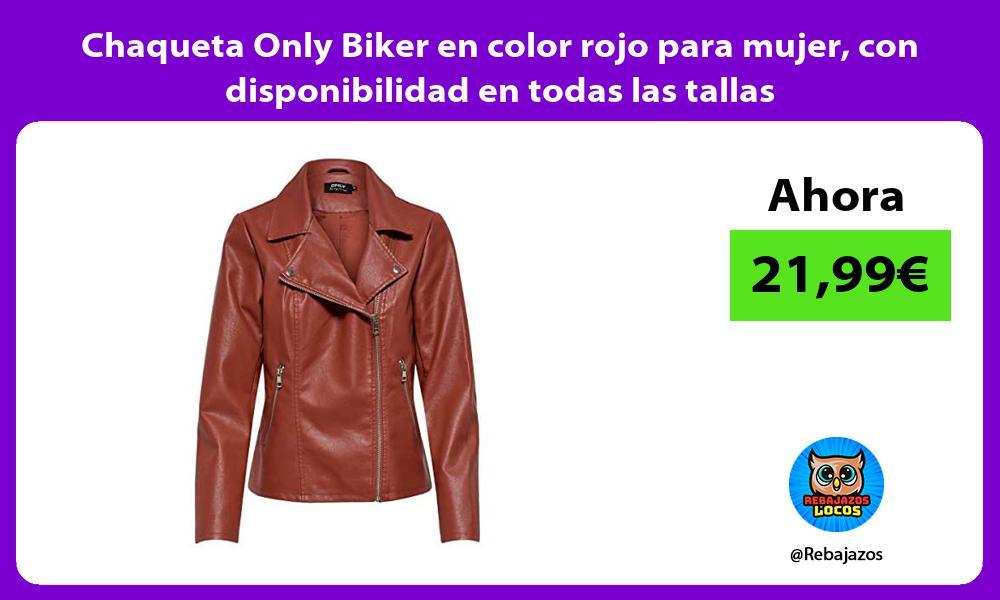 Chaqueta Only Biker en color rojo para mujer con disponibilidad en todas las tallas