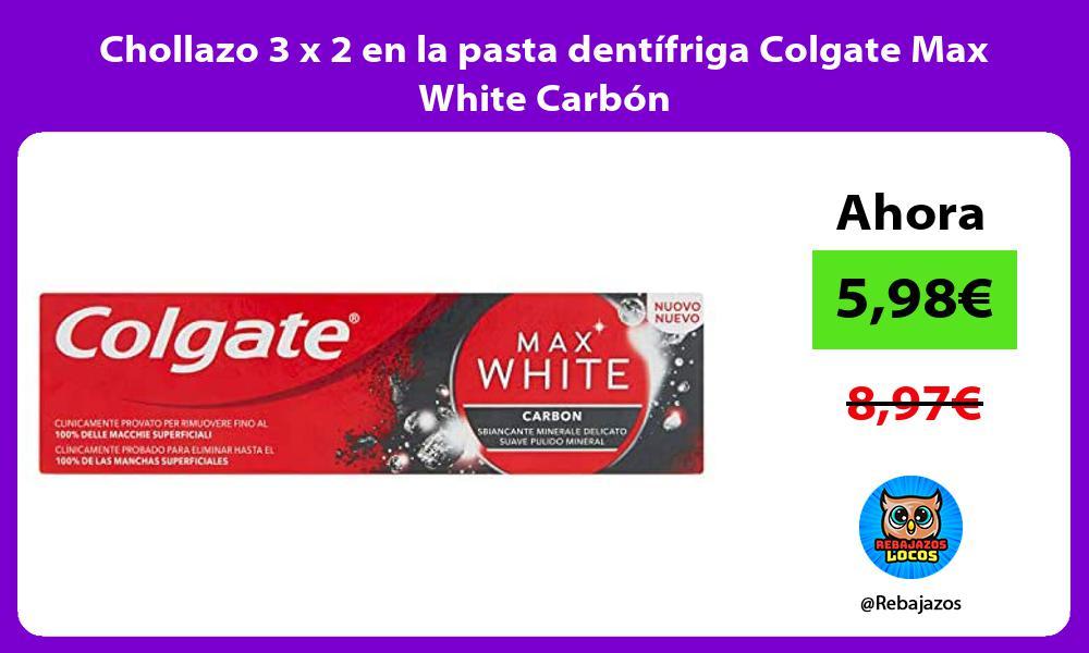 Chollazo 3 x 2 en la pasta dentifriga Colgate Max White Carbon