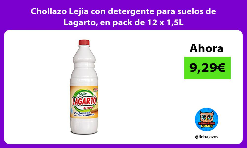 Chollazo Lejia con detergente para suelos de Lagarto en pack de 12 x 15L