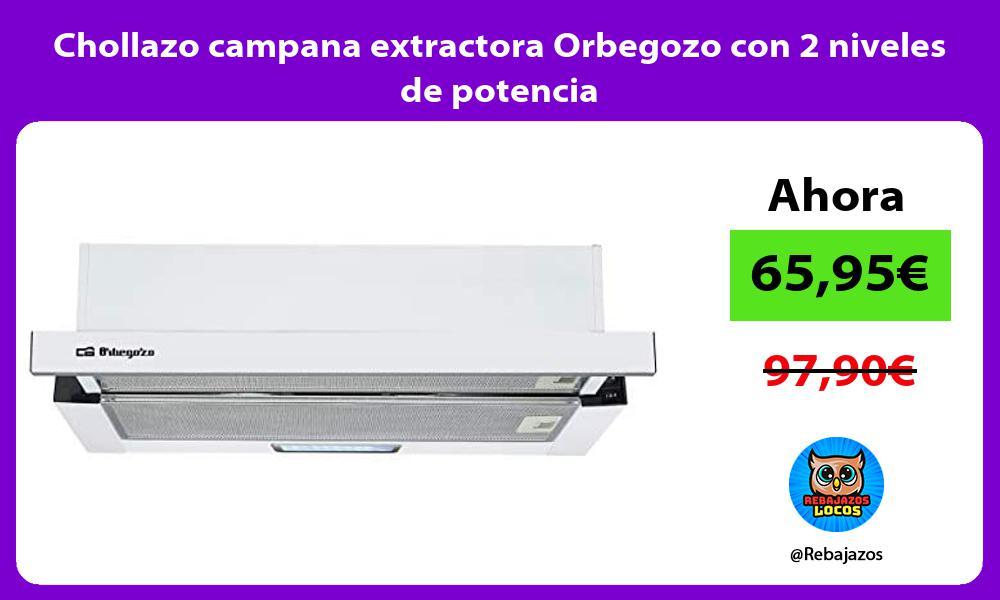 Chollazo campana extractora Orbegozo con 2 niveles de potencia