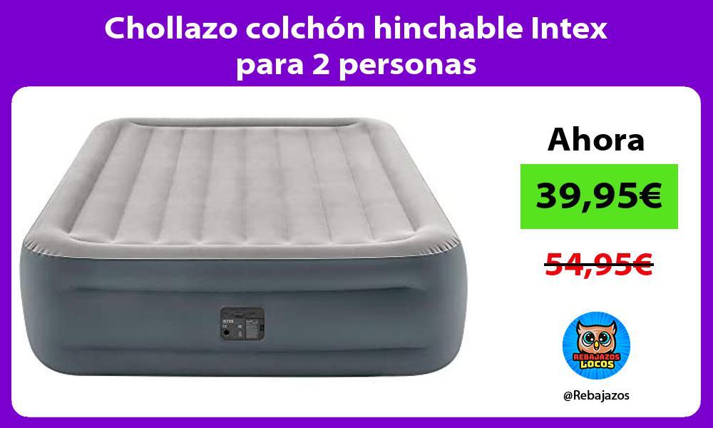 Chollazo colchon hinchable Intex para 2 personas