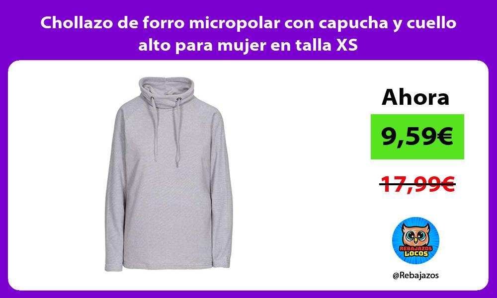 Chollazo de forro micropolar con capucha y cuello alto para mujer en talla XS