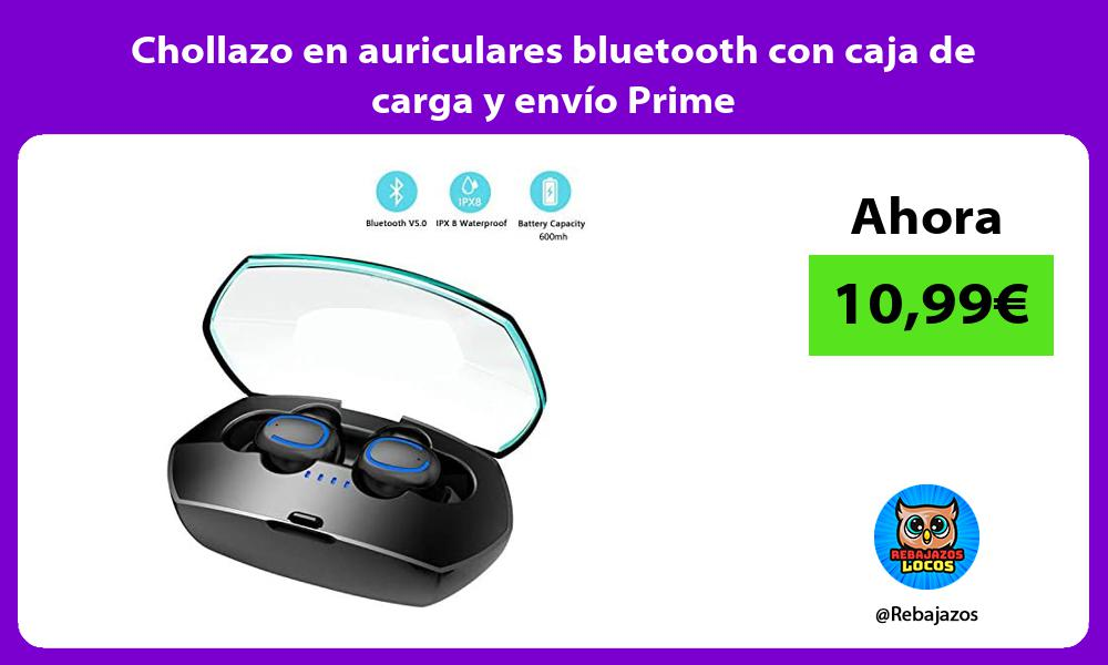 Chollazo en auriculares bluetooth con caja de carga y envio Prime