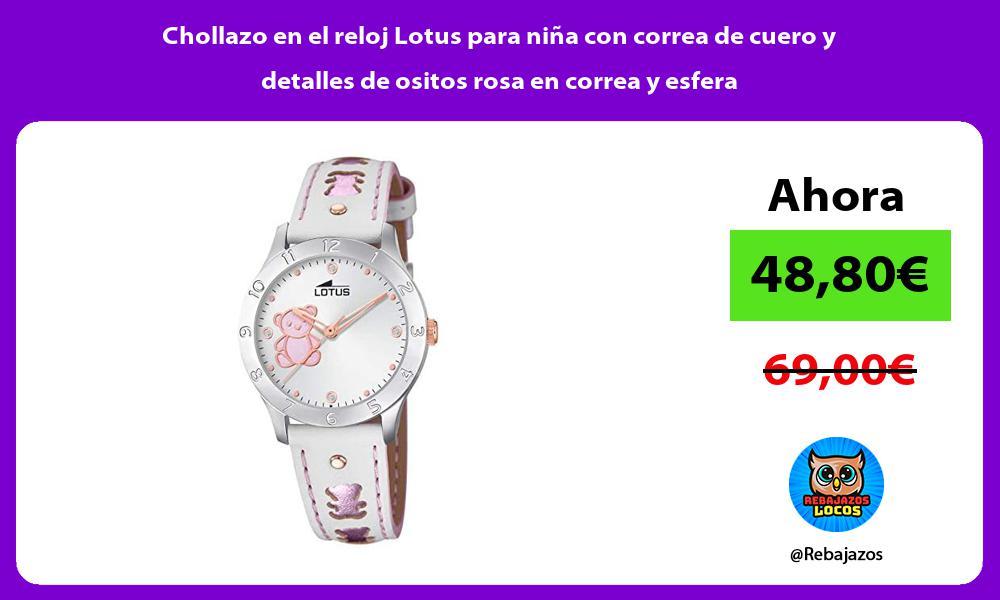 Chollazo en el reloj Lotus para nina con correa de cuero y detalles de ositos rosa en correa y esfera