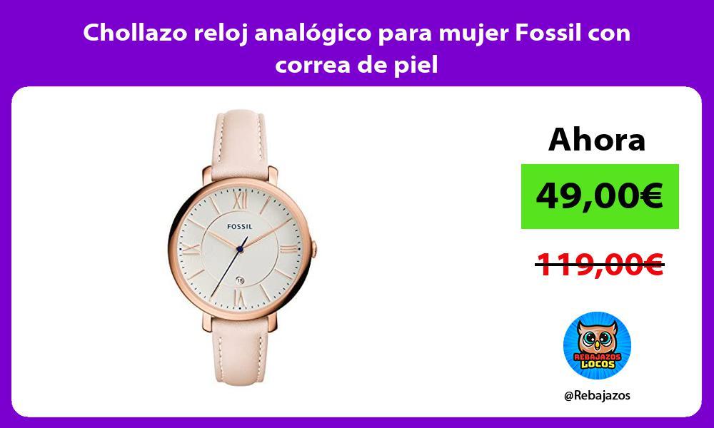 Chollazo reloj analogico para mujer Fossil con correa de piel