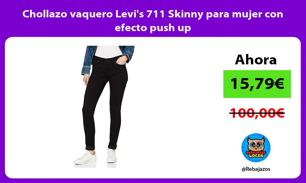 Chollazo vaquero Levis 711 Skinny para mujer con efecto push up