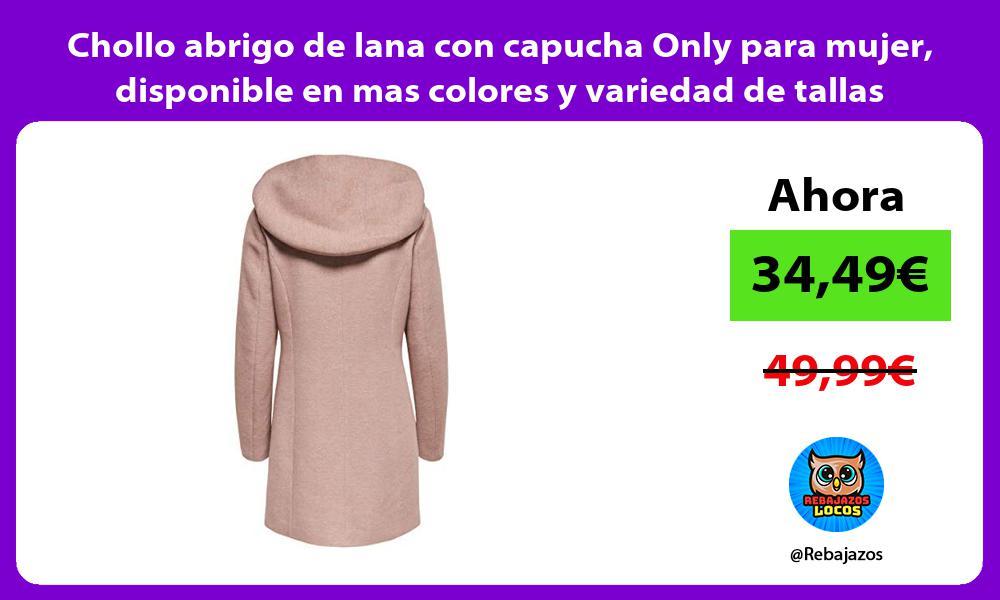 Chollo abrigo de lana con capucha Only para mujer disponible en mas colores y variedad de tallas