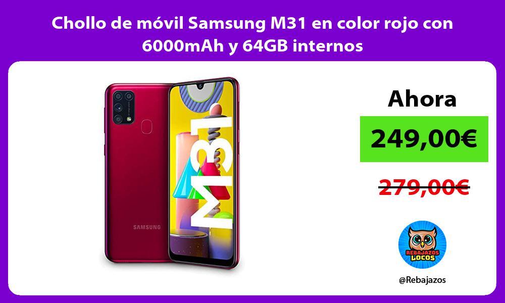 Chollo de movil Samsung M31 en color rojo con 6000mAh y 64GB internos