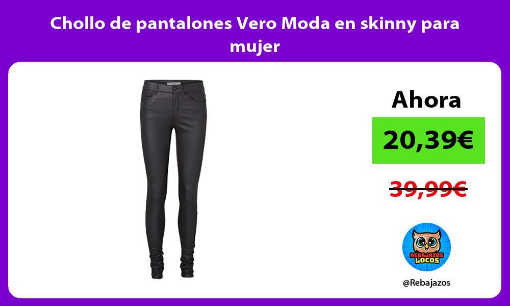 Chollo de pantalones Vero Moda en skinny para mujer