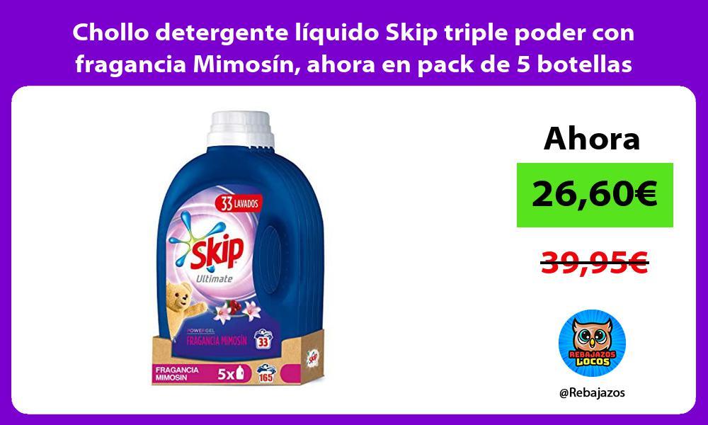 Chollo detergente liquido Skip triple poder con fragancia Mimosin ahora en pack de 5 botellas