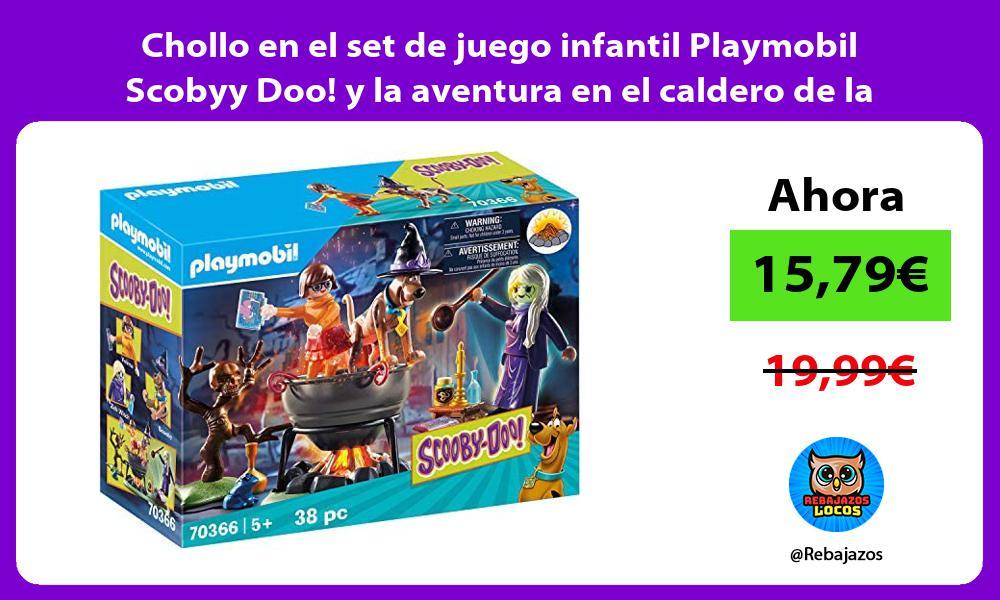 Chollo en el set de juego infantil Playmobil Scobyy Doo y la aventura en el caldero de la bruja