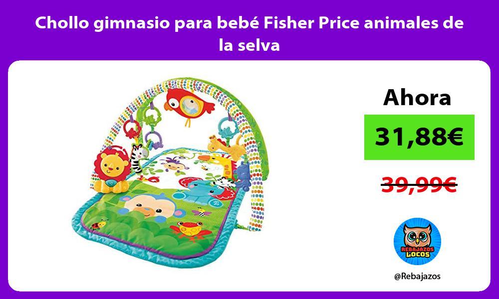 Chollo gimnasio para bebe Fisher Price animales de la selva