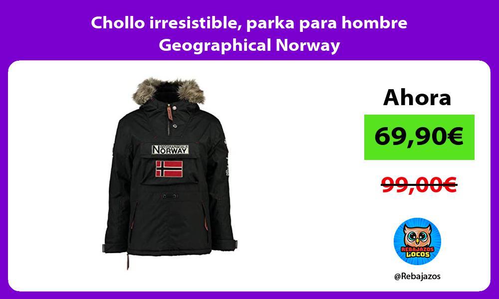 Chollo irresistible parka para hombre Geographical Norway