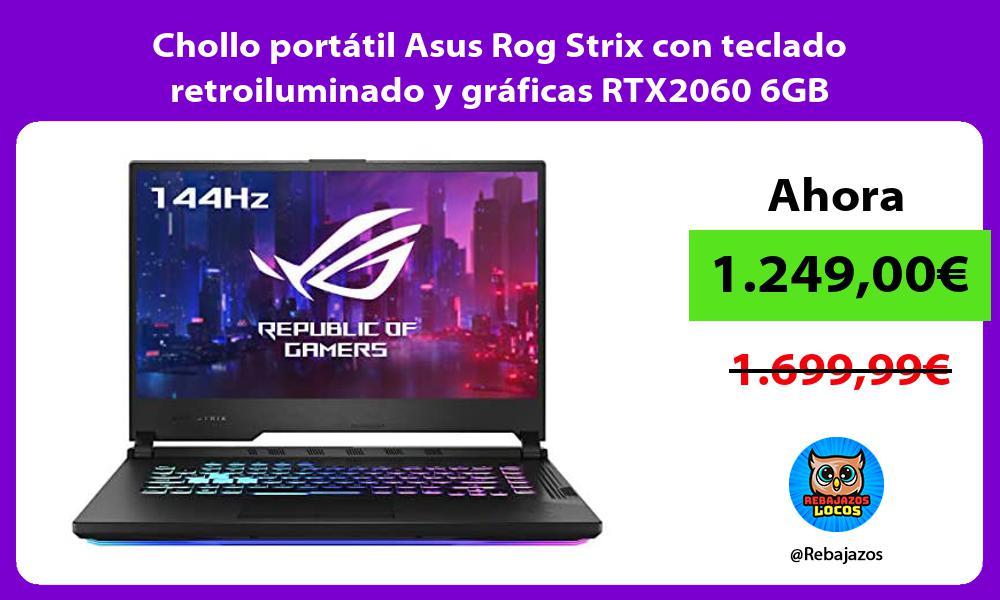 Chollo portatil Asus Rog Strix con teclado retroiluminado y graficas RTX2060 6GB