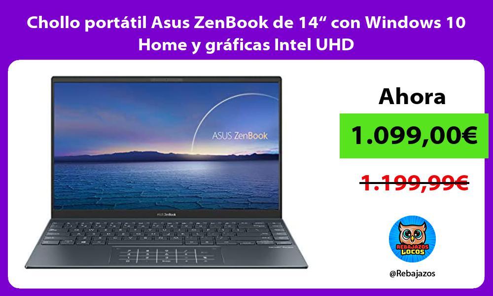 Chollo portatil Asus ZenBook de 14 con Windows 10 Home y graficas Intel UHD