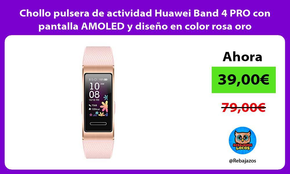 Chollo pulsera de actividad Huawei Band 4 PRO con pantalla AMOLED y diseno en color rosa oro