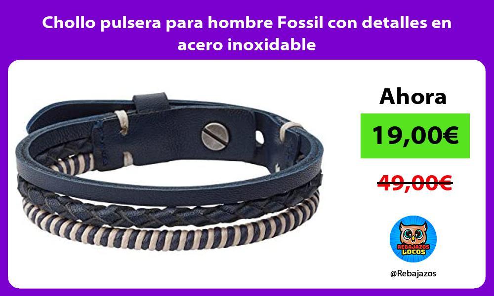 Chollo pulsera para hombre Fossil con detalles en acero inoxidable