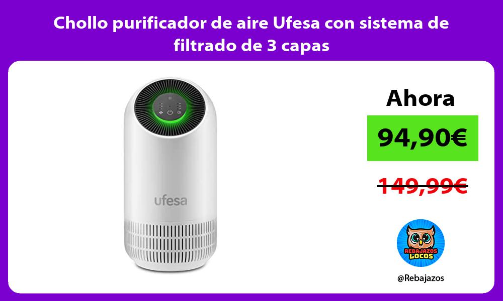 Chollo purificador de aire Ufesa con sistema de filtrado de 3 capas