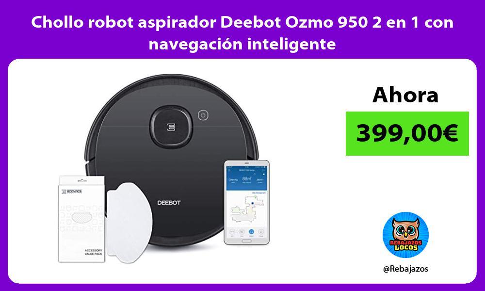 Chollo robot aspirador Deebot Ozmo 950 2 en 1 con navegacion inteligente