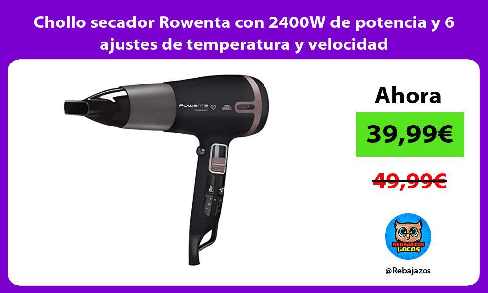 Chollo secador Rowenta con 2400W de potencia y 6 ajustes de temperatura y velocidad