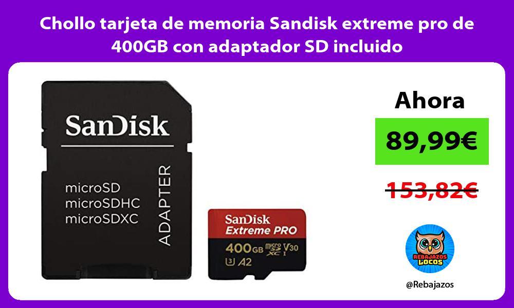 Chollo tarjeta de memoria Sandisk extreme pro de 400GB con adaptador SD incluido