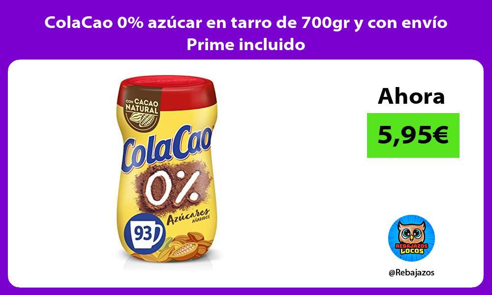 ColaCao 0 azucar en tarro de 700gr y con envio Prime incluido