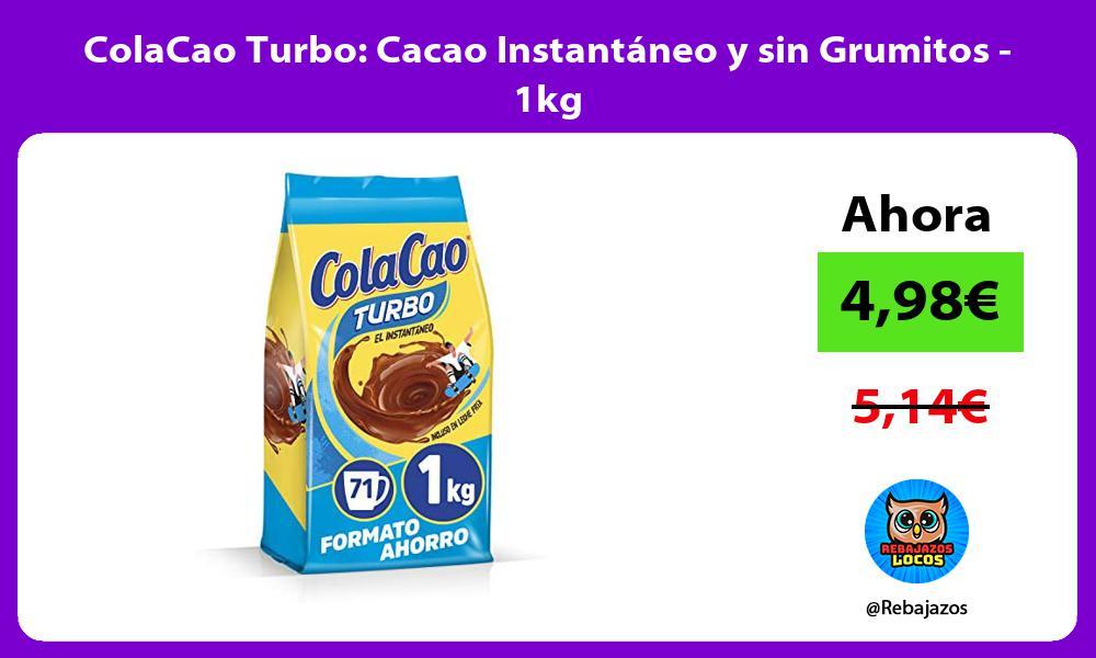 ColaCao Turbo Cacao Instantaneo y sin Grumitos 1kg