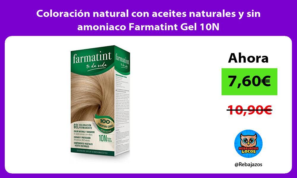 Coloracion natural con aceites naturales y sin amoniaco Farmatint Gel 10N